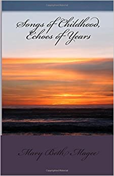 Songs of Childhood, Echoes of Years: Poetry of Life