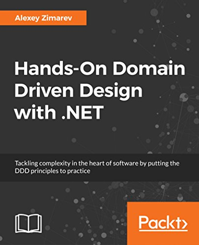 (Hands-On Domain Driven Design with .NET: Tackling complexity in the heart of software by putting the DDD principles to practice)