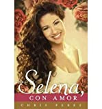 img - for [ [ [ Para Selena, Con Amor = To Selena, with Love (Spanish) [ PARA SELENA, CON AMOR = TO SELENA, WITH LOVE (SPANISH) ] By Perez, Chris ( Author )Mar-06-2012 Paperback book / textbook / text book