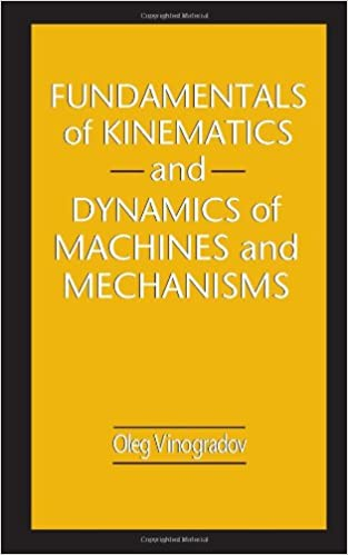 Fundamentals of kinematics and dynamics of machines and mechanisms fundamentals of kinematics and dynamics of machines and mechanisms oleg vinogradov 9780849302572 amazon books fandeluxe Gallery