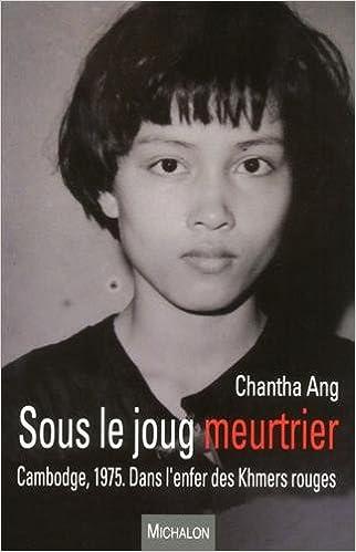 Livre Sous le joug meurtrier. Cambodge, 1975. Dans l'enfer des Khmers rouges pdf epub