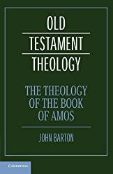 The Theology of the Book of Amos (Old Testament Theology)