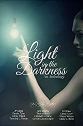 Light in the Darkness: An Anthology