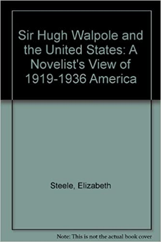 Sir Hugh Walpole and the United States: A Novelist's View of 1919-1936 America