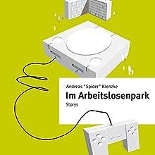 Im Arbeitslosenpark Hörbuch von Andreas Krenzke Gesprochen von: Andreas Krenzke