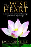 The Wise Heart, Jack Kornfield, 0553803476