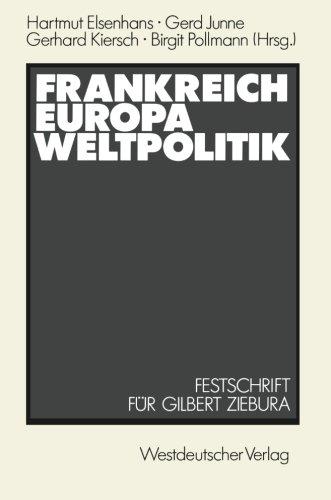 Frankreich ― Europa ― Weltpolitik: Festschrift für Gilbert Ziebura zum 65. Geburtstag (German Edition)