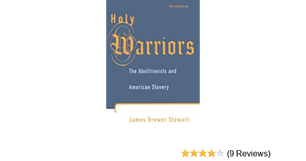 holy warriors the abolitionists and american slavery ebook