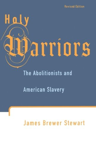 Search : Holy Warriors: The Abolitionists and American Slavery