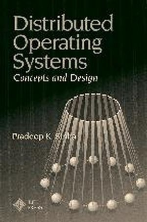 Distributed Operating Systems: Concepts and Design by Pradeep K. Sinha (1996-12-15) by Wiley-IEEE Press