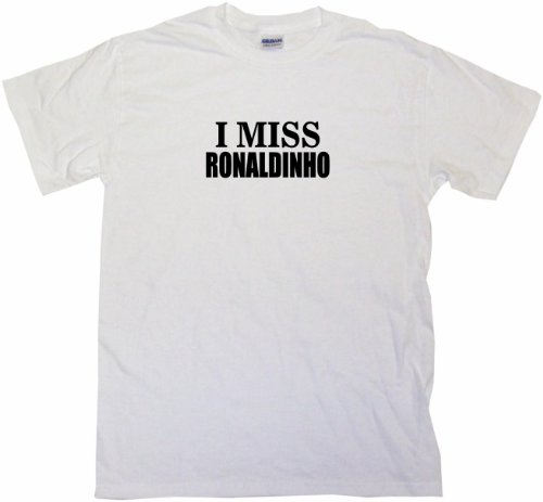 I Miss Ronaldinho Men's Tee Shirt Medium-White