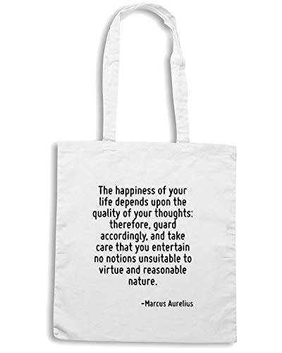 Speed Shirt Borsa Shopper Bianca CIT0213 THE HAPPINESS OF YOUR LIFE DEPENDS UPON THE QUALITY OF YOUR THOUGHTS