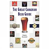 The Great Canadian Beer Guide, Stephen Beaumont, 1552782034