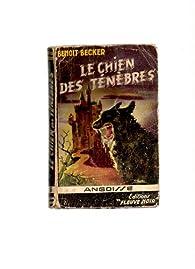 Le chien des ténèbres par Benoît Becker