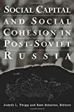 img - for Social Capital and Social Cohesion in Post-Soviet Russia book / textbook / text book