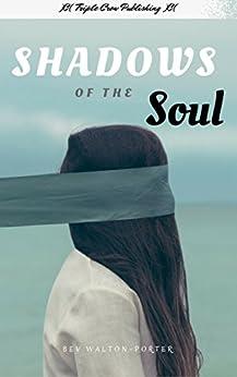 Shadows of the Soul by [Walton-Porter, Bev]