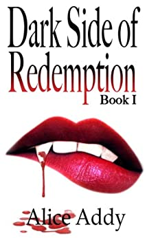 Dark Side of Redemption (Ladies of the Night Book 1) by [Addy, Alice]