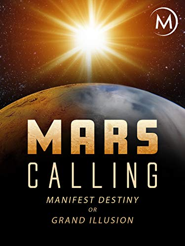 Mars Calling: Manifest Destiny or Grand Illusion (Where Chalk Buy To Boards)