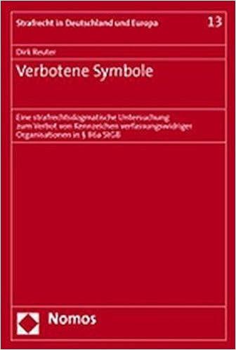 Book Verbotene Symbole: Eine Strafrechtsdogmatische Untersuchung Zum Verbot Von Kennzeichen Verfassungswidriger Organisationen in 86a Stgb by Dirk Reuter (2005-08-30)
