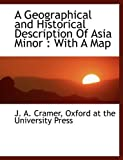 A Geographical and Historical Description of Asia Minor, Press Oxford at the U, 1140232533