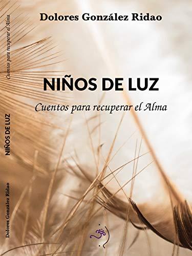 Niños de Luz: Cuentos para recuperar el alma (Spanish ...