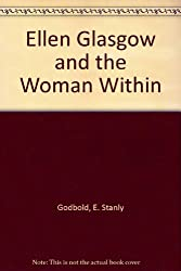 Ellen Glasgow and the Woman Within