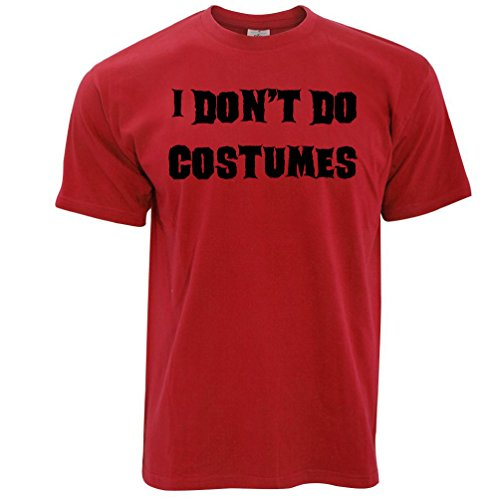 [I Dont Do Costumes Funny Halloween Costume Joke Dad Mom Monster Vampire Mens T-Shirt] (College Girls Group Halloween Costumes)