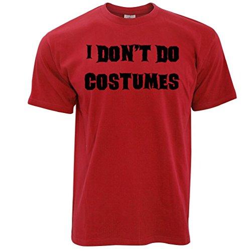 I Dont Do Costumes Funny Halloween Costume Joke Dad Mom Monster Vampire Mens T-Shirt (Nerdy Girl Costume Ideas)