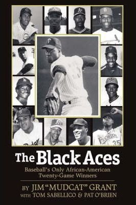 Books : The Black Aces : Baseball's Only African-American Twenty-Game Winners(Paperback) - 2007 Edition