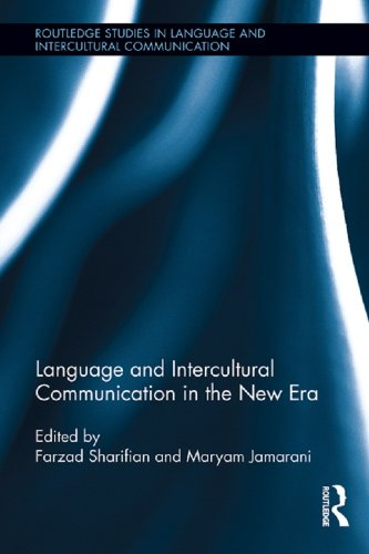 Language and Intercultural Communication in the New Era (Routledge Studies in Language and Intercultural Communication) Pdf