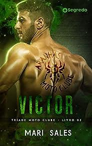 Victor (Tríade Moto Clube Livro 2)