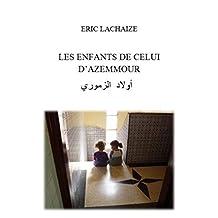 LES ENFANTS DE CELUI D'AZEMMOUR (French Edition)