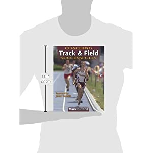Coaching Track & Field Successfully (Coaching Successfully) Paperback – February 1, 2003