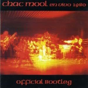 Chac Mool En Vivo - Official Bootleg