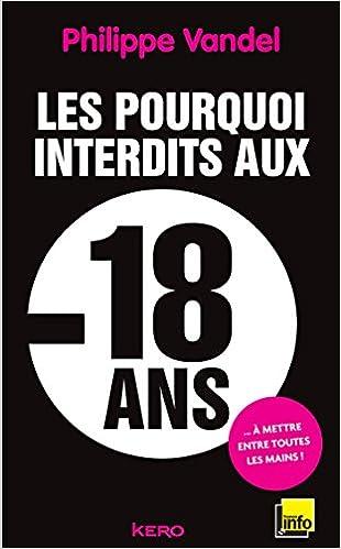 Ebook à télécharger gratuitement Les pourquoi interdits aux - 18 ans 236658122X by Philippe Vandel en français FB2