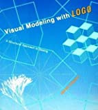 Visual Modeling with Logo : A Structural Approach to Seeing, Clayson, James, 0262530694