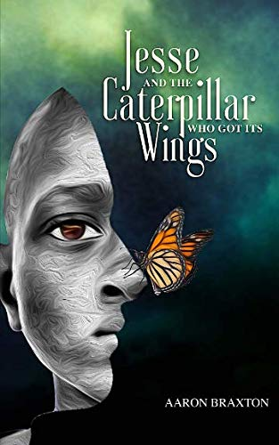 Its Wings - Jesse and the Caterpillar Who Got Its Wings
