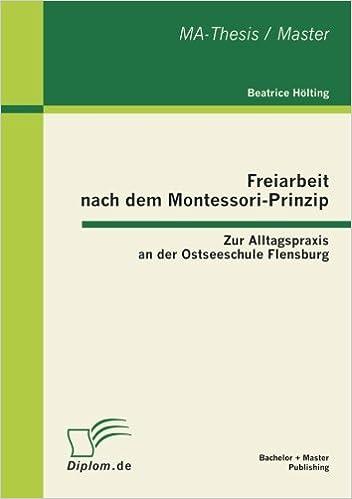 Book Freiarbeit nach dem Montessori-Prinzip: Zur Alltagspraxis an der Ostseeschule Flensburg