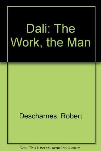 Salvador Dali: The Work the Man