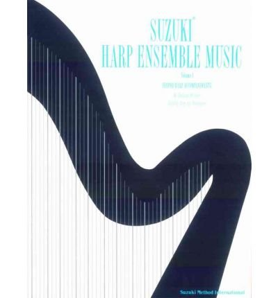 [(Suzuki Harp Ensemble Music, Volume 1: Second Harp Accompaniments)] [Author: Barbara Meixner] published on (July, 1999) (Suzuki Harp Ensemble)