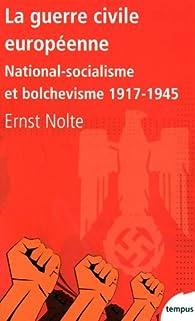 La guerre civile européenne. National-socialisme et bolchevisme, 1917-1945 par Ernst Nolte