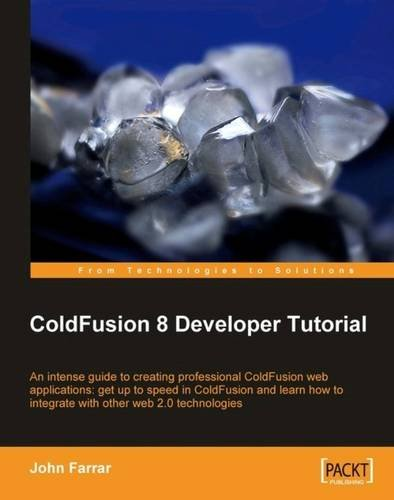 ColdFusion 8 Developer Tutorial by Brand: Packt Publishing