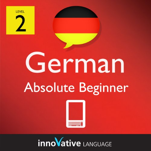 Learn German - Level 2: Absolute Beginner German Volume 1 (Enhanced Version): Lessons 1-25 with Audio (Innovative Language Series - Learn German from Absolute Beginner to Advanced)
