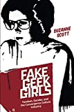 "Suzanne Scott, ""Fake Geek Girls: Fandom, Gender, and the Convergence Culture Industry"" (NYU Press, 2019)"