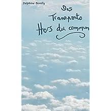 Des transports hors du commun (French Edition)