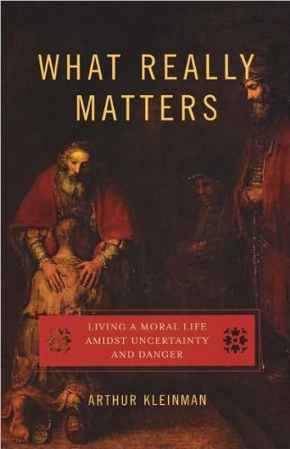What Really Matters (text only) 1st (First) edition by A. Kleinman M.D.