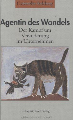 Agentin des Wandels. Der Kampf um Veränderung im Unternehmen Gebundenes Buch – 2001 Cornelia Edding Murmann Verlag 3932425251 MAK_MNT_9783932425257