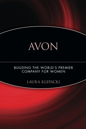 Avon: Building The World's Premier Company For Women by Klepacki, Laura (May 19, 2006) Paperback