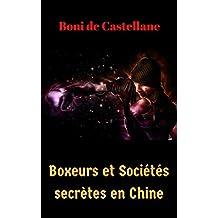 Boxeurs et Sociétés secrètes en Chine (French Edition)