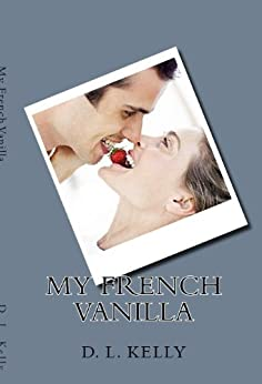 My French Vanilla by [Kelly, D.L.]